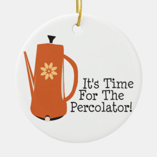 It's Time For The Percolator! Christmas Tree Ornaments