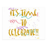 It's Time To Celebrate!! Post Card
