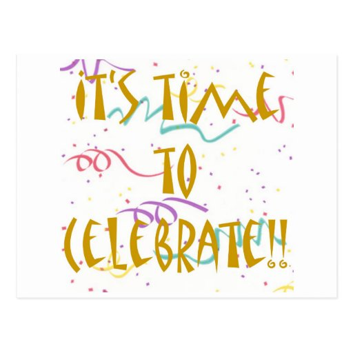 It's Time To Celebrate!! Postcard