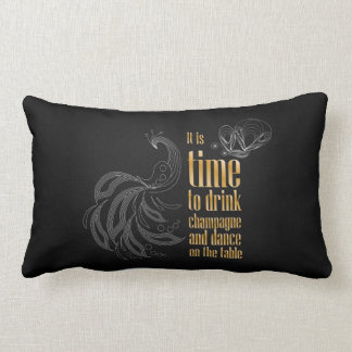 """""""It's time to drink champagne and dance"""" sign Lumbar Pillow"""