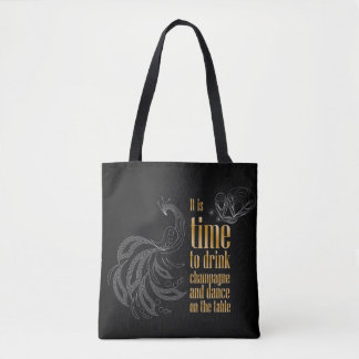 """""""It's time to drink champagne and dance"""" sign Tote Bag"""