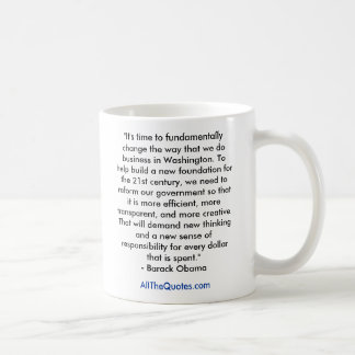 """It's time to fundamentally change the way that... Classic White Coffee Mug"