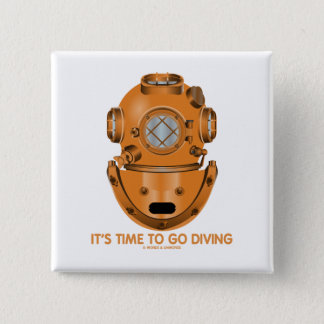 It's Time To Go Diving (Deep Sea Diving Helmet) Button