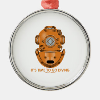 It's Time To Go Diving (Deep Sea Diving Helmet) Round Metal Christmas Ornament