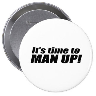 It's Time to Man Up Pinback Button