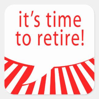 it's time to retire! (comic bubble) square sticker