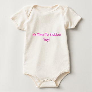 It's Time To Slobber Yay! Baby Bodysuit