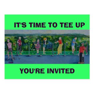 IT'S TIME TO TEE UP, YOU'RE INVITE - PostCard