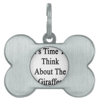 It's Time To Think About The Giraffes Pet ID Tag