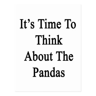 It's Time To Think About The Pandas Postcard