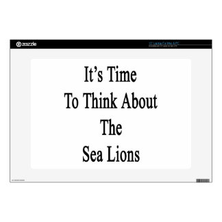 """It's Time to Think About The Sea Lions 15"""" Laptop Skins"""