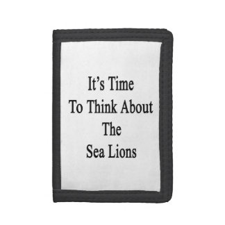 It's Time to Think About The Sea Lions Trifold Wallet