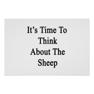 It's Time To Think About The Sheep Poster