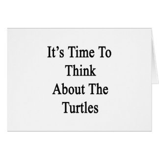 It's Time To Think About The Turtles Card