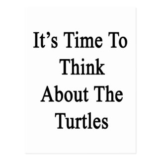 It's Time To Think About The Turtles Postcard