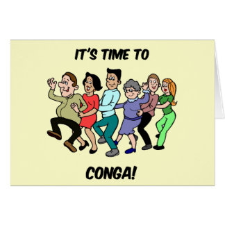 its time to to conga greeting cards