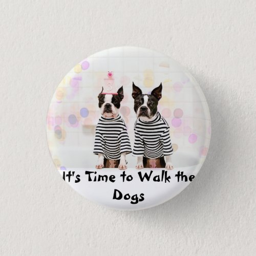 Its time to walk the dog Button