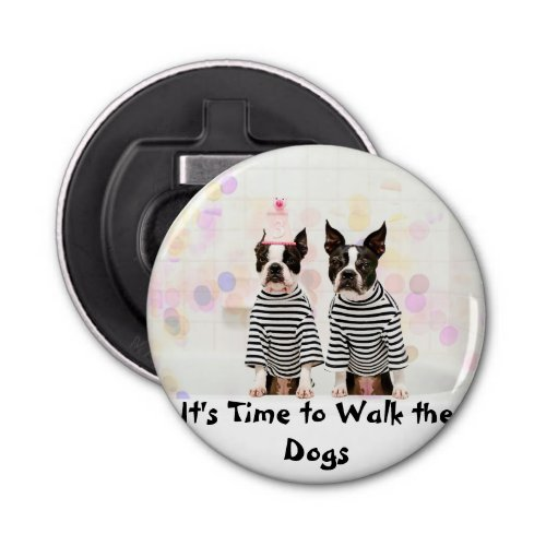 Its time to walk the dog Button Bottle Opener