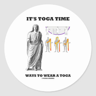 It's Toga Time Ways To Wear A Toga (Instructions) Classic Round Sticker
