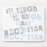 its tough to be a ROCKSTAR Mouse Pad