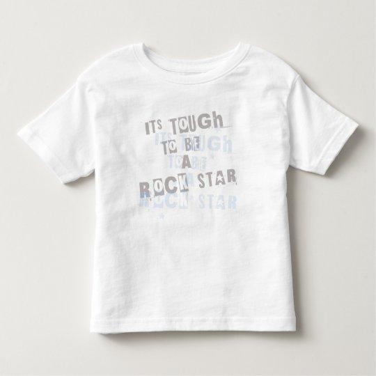 its tough to be a ROCKSTAR Toddler T-shirt