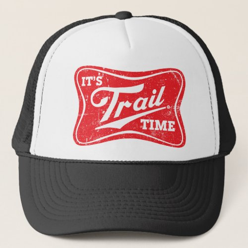 Its Trail Time Trucker Hat