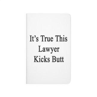 It's True This Lawyer Kicks Butt Journal