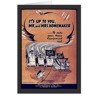 It's Up To You Mr. And Mrs. Homemaker Greeting Card