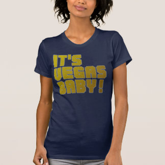 Its Vegas Baby! Tshirt