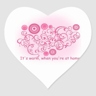 It's warm, when you're at home heart sticker
