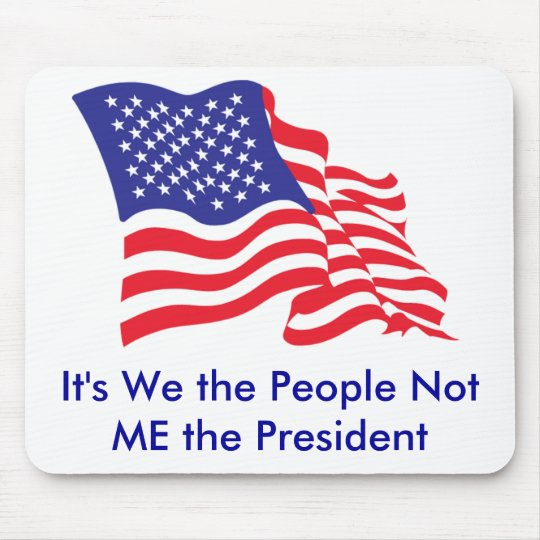 It's We the People, Not Me the P... Mouse Pad