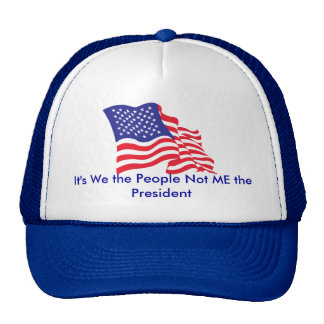 It's We the People, Not Me the P... Trucker Hat