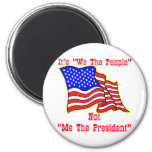 It's We The People Not Me The President 2 Inch Round Magnet
