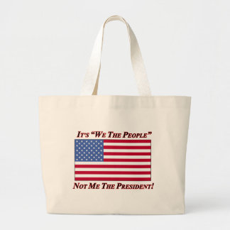 It's We The People Not Me The President Bags