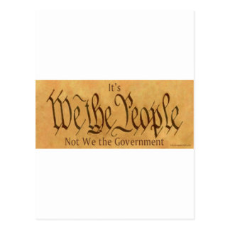 IT'S WE THE PEOPLE NOT WE THE GOVERNMENT POSTCARD