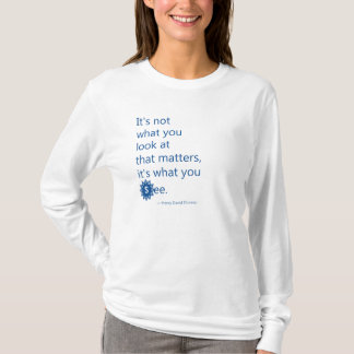 It's What You See - Motivational T-Shirt
