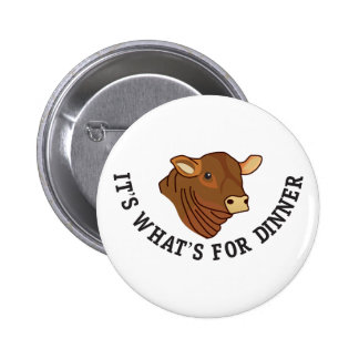 Its Whats For Dinner 2 Inch Round Button