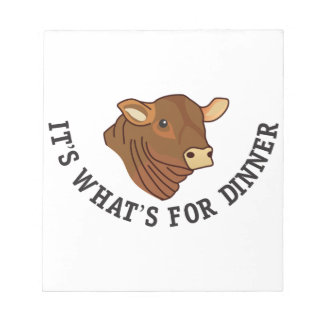 Its Whats For Dinner Notepad