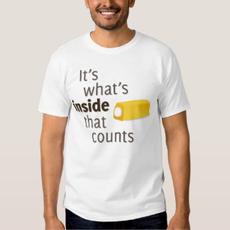 It's What's Inside That Counts Shirts