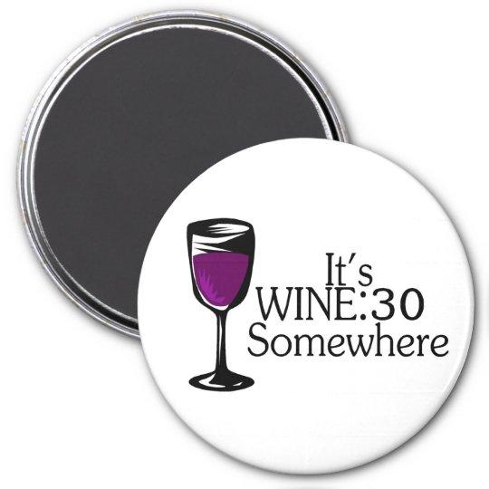Its Wine 30 Somewhere Magnet