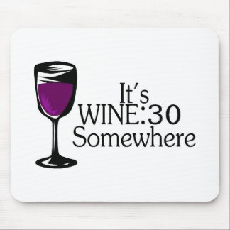 Its Wine 30 Somewhere Mousepads