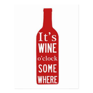Its Wine 'o Clock Somewhere Postcard
