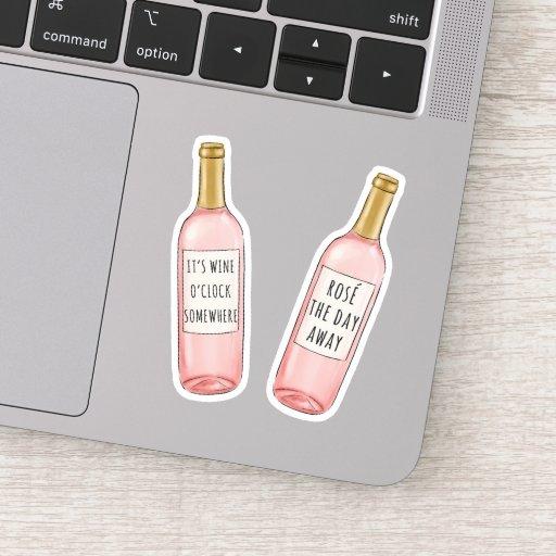 It's Wine O'Clock Somewhere / Rose The Day Away Sticker
