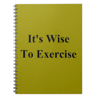It's wise to exercise spiral notebook