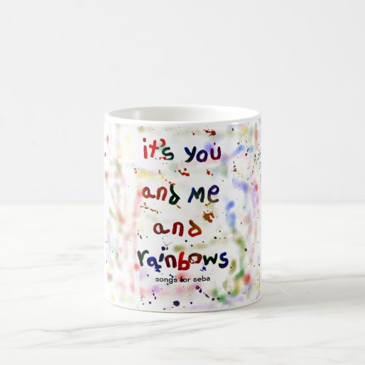 it's you and me and rainbows mugs