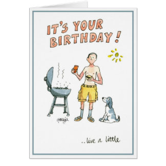 It's your birthday - live a little! card