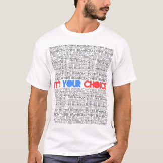 It's Your Choice T-Shirt