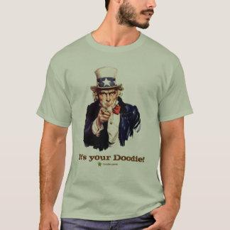 It's your Doodie T-Shirt
