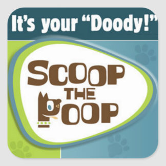 "It's your ""Doody!"" Square Sticker"