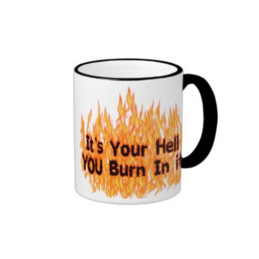 It's Your Hell Coffee Mugs